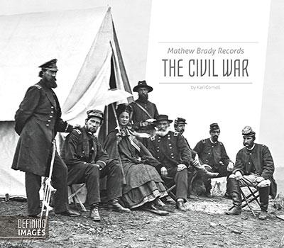 Mathew Brady Records the Civil War