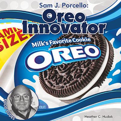 Sam J. Porcello: Oreo Innovator