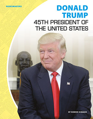 Donald Trump: 45th President of the United States