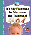 It's My Pleasure to Measure the Treasure!