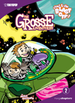 The Grosse Adventures Vol. 2: Stinky & Stan Blast Off