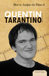 How to Analyze the Films of Quentin Tarantino