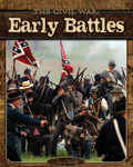 The Civil War: Early Battles