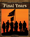 The Civil War: The Final Years