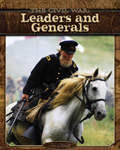 The Civil War: Leaders and Generals