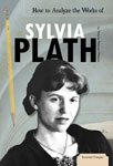 How to Analyze the Works of Sylvia Plath