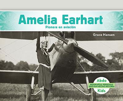 Amelia Earhart: Pionera en aviación