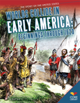 Worlds Collide in Early America: Beginnings through 1620