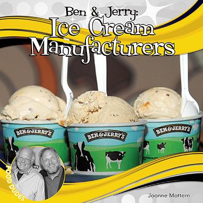 Ben & Jerry: Ice Cream Manufacturers