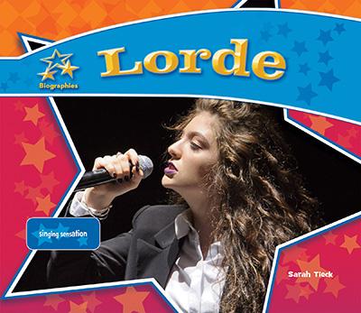 Lorde: Singing Sensation