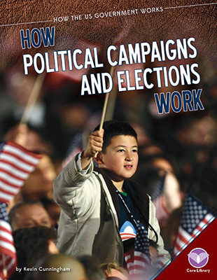 How Political Campaigns and Elections Work