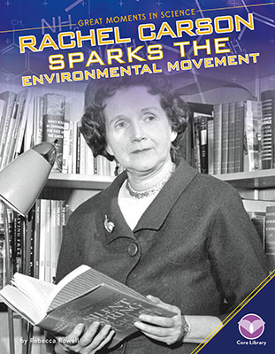 Rachel Carson Sparks the Environmental Movement