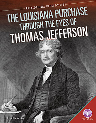 Louisiana Purchase through the Eyes of Thomas Jefferson