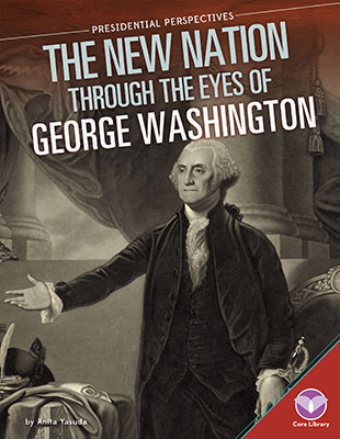 New Nation through the Eyes of George Washington