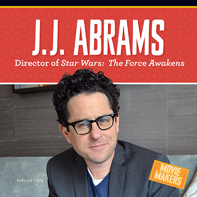 J.J. Abrams: Director of Stars Wars: The Force Awakens