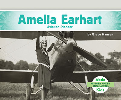 Amelia Earhart: Aviation Pioneer